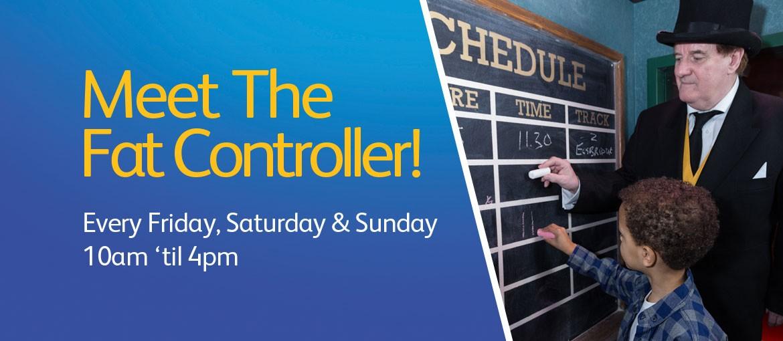 Meet The Fat Controller